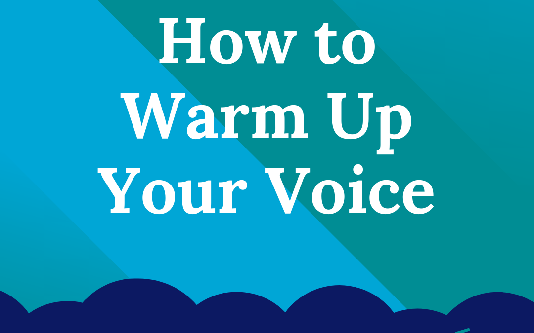 6 Steps to Warm Up Your Voice